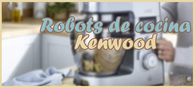 precio robot de cocina kenwood