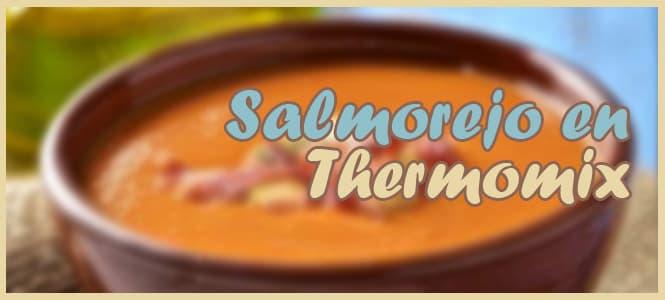 salmorejo receta thermomix