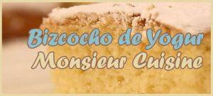Bizcocho de yogur Monsieur Cuisine plus
