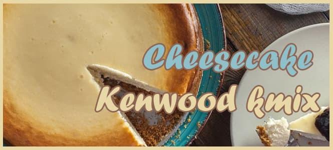 cheesecake original en kenwood kmix