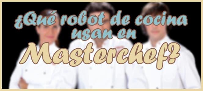 robot de cocina del programa masterchef